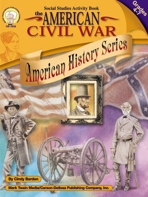 cover image of The American Civil War, Grades 4 - 7