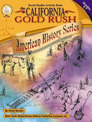 cover image of The California Gold Rush, Grades 4 - 7