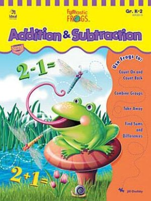cover image of Funtastic Frogs Addition & Subtraction, Grades K - 2