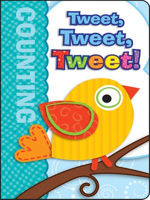cover image of Tweet, Tweet, Tweet!, Grades Infant - Preschool