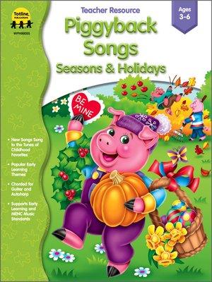 cover image of Piggyback Songs - Seasons & Holidays, Grades Toddler - K