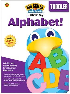 cover image of I Know My Alphabet!, Grades Preschool - K