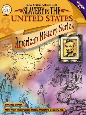 cover image of Slavery in the United States, Grades 4 - 7