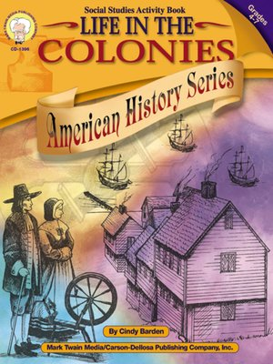 cover image of Life in the Colonies, Grades 4 - 7
