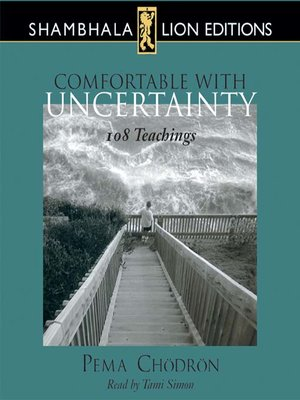 comfortable with uncertainty 108 teachings on cultivating fearlessness and compassion