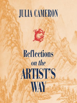 Julia cameron overdrive rakuten overdrive ebooks audiobooks cover image of reflections on the artists way fandeluxe Choice Image