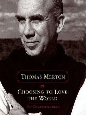 cover image of Choosing to Love the World