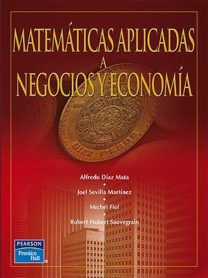 cover image of Matemáticas Aplicadas A Negocios Y Economía