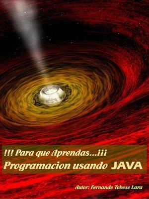 cover image of ¡¡¡Para que aprendas...!!! Usando programación Java