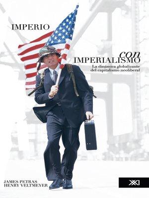 cover image of Imperio con imperialismo: La dinámica globalizante del capitalismo neoliberal