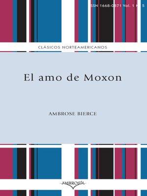 cover image of El amo de Moxon