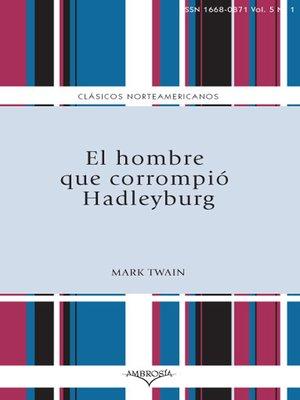 cover image of El hombre que corrompió Hadleyburg