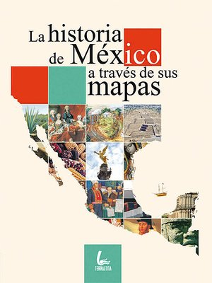 La Historia De México A Través De Sus Mapas Parte 1 México