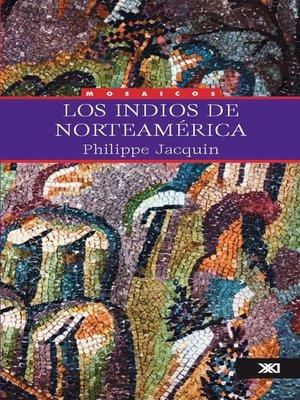 cover image of Los indios de Norteamérica