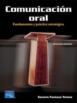 cover image of Comunicación oral. Fundamentos y práctica estratégica