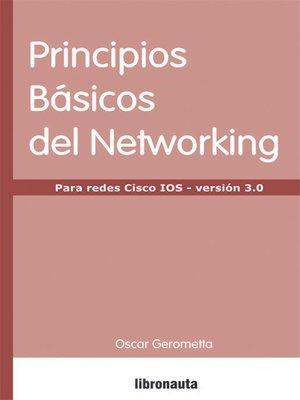 cover image of Principios básicos de Networking: para redes Cisco IOS versión 3,0