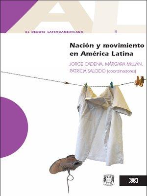 cover image of El debate latinoamericano 4. Nación y movimiento en América Latina