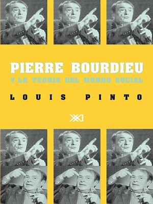 cover image of Pierre Bordieu y la teoría del mundo social