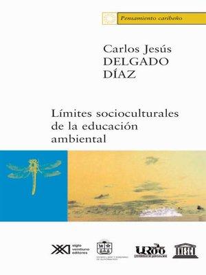cover image of Los límites socioculturales de la educación ambiental