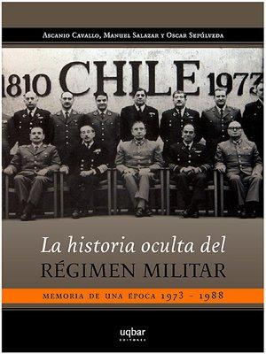 cover image of La historia oculta del régimen militar