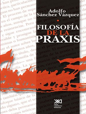 cover image of Filosofía de la praxis