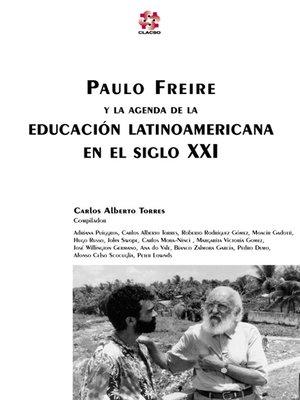 cover image of Paulo Freire y la Agenda de la Educación Latinoamericana en el Siglo XXI