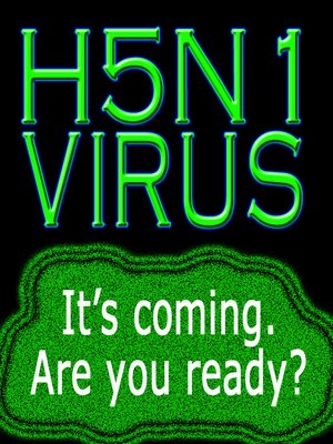 cover image of H5N1 Virus: How to Protect Your Family Against the Coming Pandemic