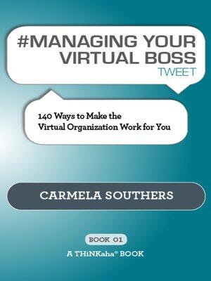 cover image of #MANAGING YOUR VIRTUAL BOSS tweet Book01