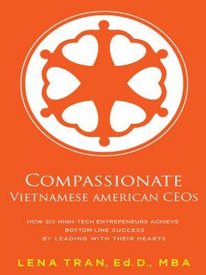cover image of Compassionate Vietnamese American CEOs