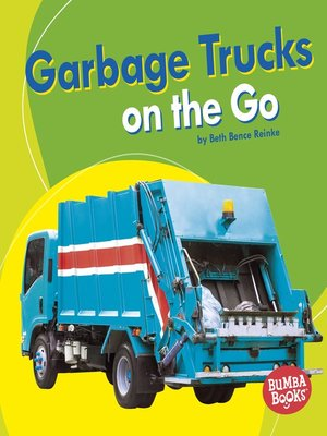 cover image of Garbage Trucks on the Go