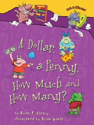 cover image of A Dollar, a Penny, How Much and How Many?