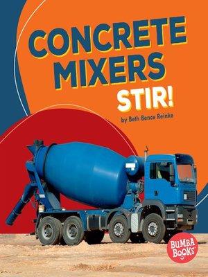 cover image of Concrete Mixers Stir!
