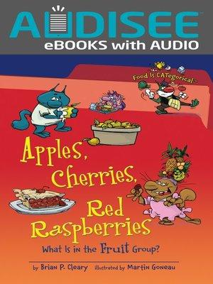 cover image of Apples, Cherries, Red Raspberries