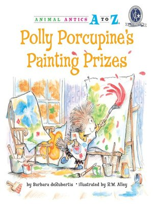 cover image of Polly Porcupine's Painting Prizes
