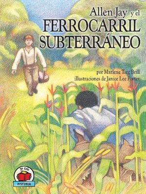 cover image of Allen Jay y el Ferrocarril Subterráneo (Allen Jay and the Underground Railroad)