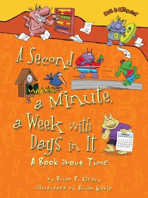 cover image of A Second, a Minute, a Week with Days in It