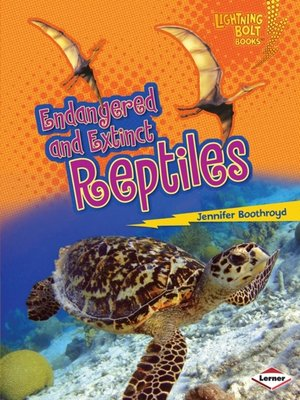cover image of Endangered and Extinct Reptiles