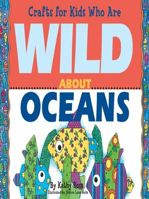 cover image of Crafts for Kids Who Are Wild About Oceans