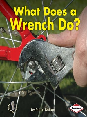 cover image of What Does a Wrench Do?