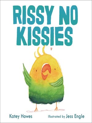 cover image of Rissy No Kissies