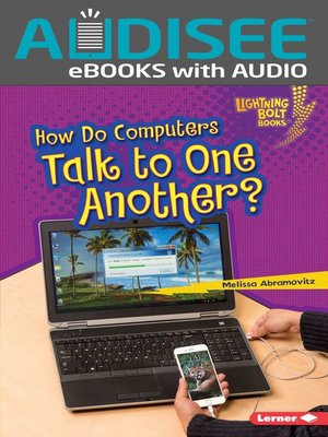 cover image of How Do Computers Talk to One Another?