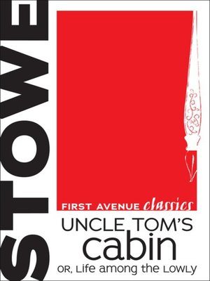Uncle tom 39 s cabin by harriet beecher stowe overdrive for Uncle tom s cabin first edition value