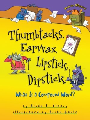 cover image of Thumbtacks, Earwax, Lipstick, Dipstick