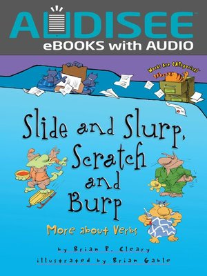 cover image of Slide and Slurp, Scratch and Burp