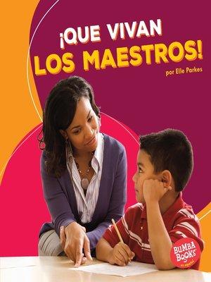 cover image of ¡Que vivan los maestros! (Hooray for Teachers!)