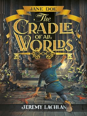 cover image of Jane Doe and the Cradle of All Worlds