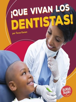 cover image of ¡Que vivan los dentistas! (Hooray for Dentists!)