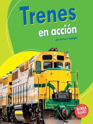 cover image of Trenes en acción (Trains on the Go)