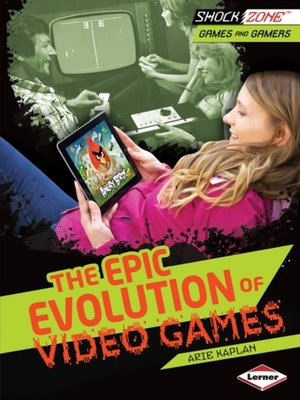 cover image of The Epic Evolution of Video Games