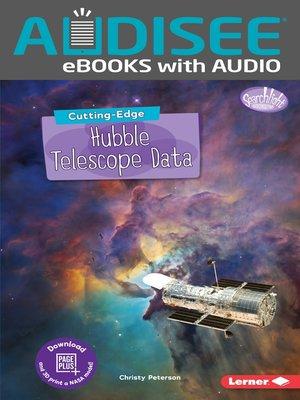 cover image of Cutting-Edge Hubble Telescope Data